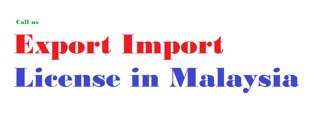 Requirement of Export Import License in Malaysia for business