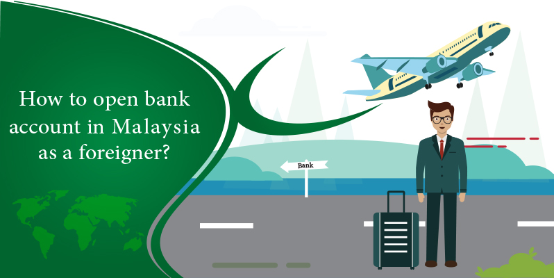 How to open a bank account in Malaysia as a foreigner