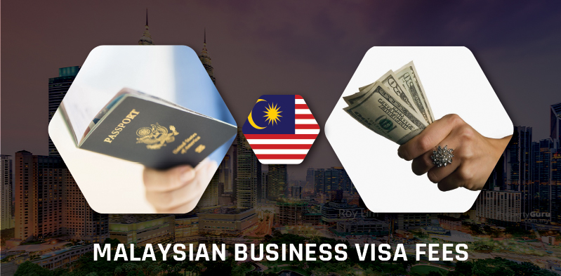 Malaysian business visa requirements & fees