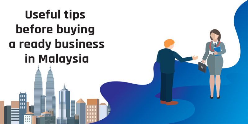Useful tips before buying a ready business in Malaysia