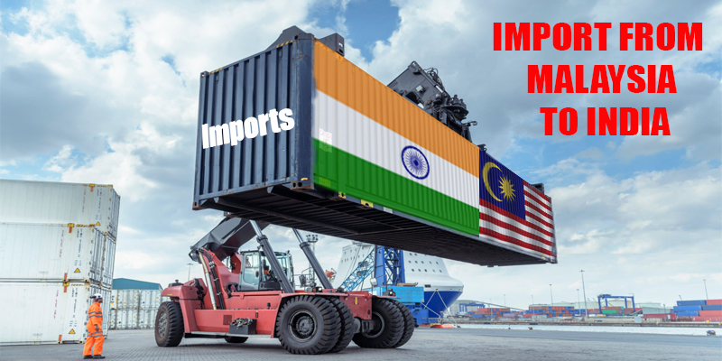 Import from Malaysia to India