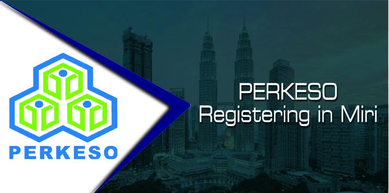PERKESO Registration in Miri