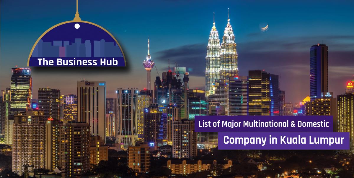 Company in Kuala Lumpur- The Business Hub of Malaysia