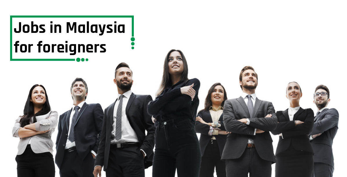 Jobs in Malaysia for Foreigners