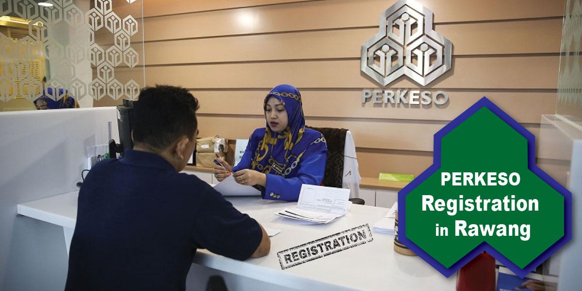 PERKESO Registration in Rawang