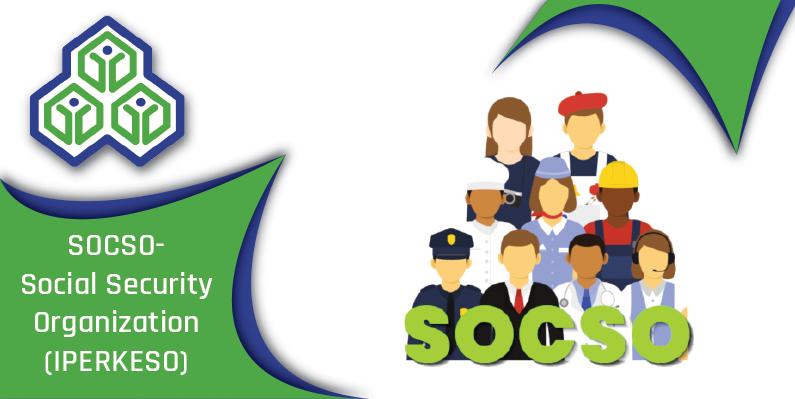 SOCSO- Social Security Organization (iPERKESO)