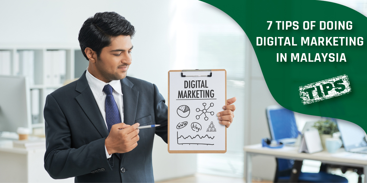 7 tips of doing digital marketing in Malaysia