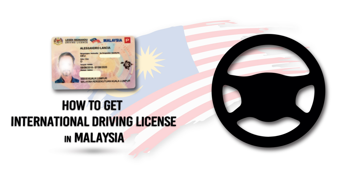 How to Get an International Driving License in Malaysia