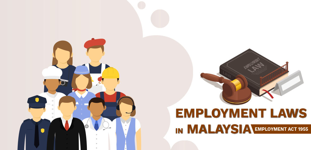 Employment Laws in Malaysia - Employment Act 1955
