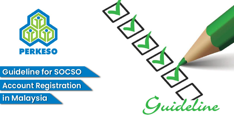 Guideline for SOCSO account registration in Malaysia