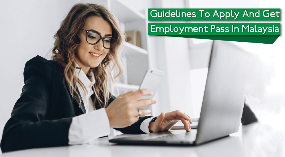 Guidelines to apply and get employment pass in Malaysia