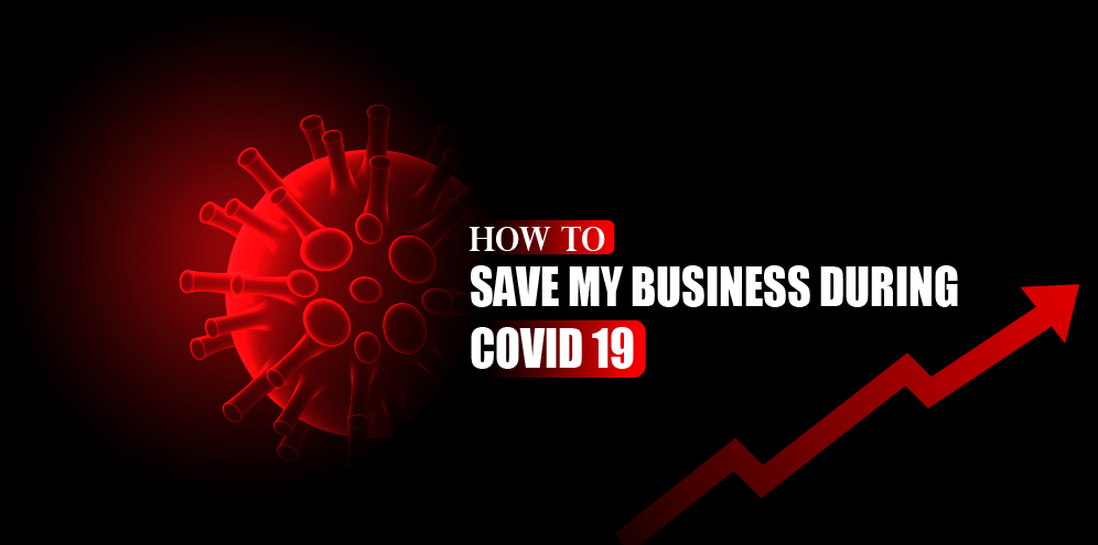 How to save my business during COVID-19?