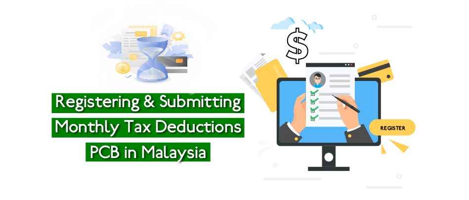 Registering & Submitting Monthly Tax Deductions - PCB in Malaysia