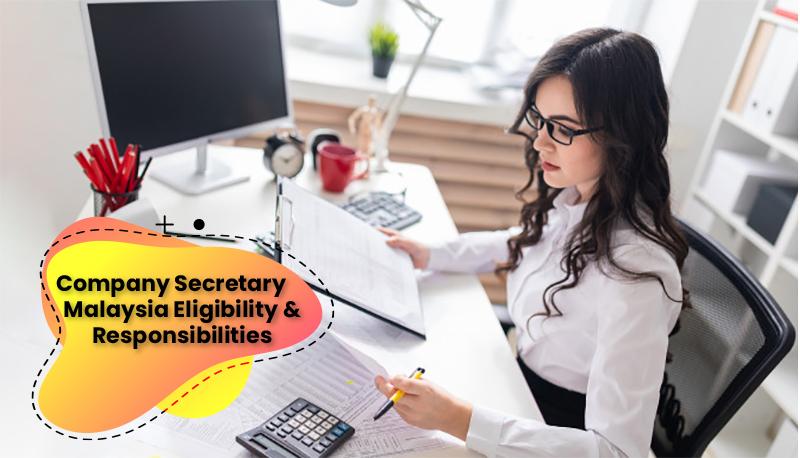 Company Secretary Malaysia - Eligibility and Responsibilities
