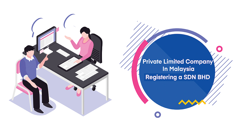 Private limited company in Malaysia - Registering a SDN BHD