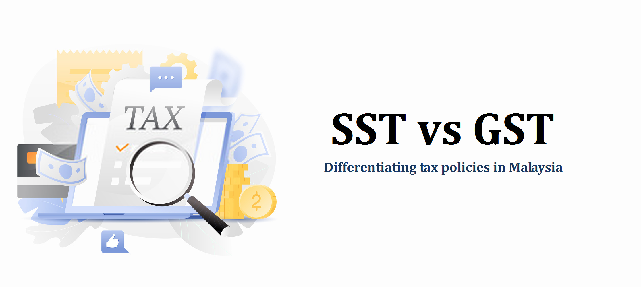 SST VS GST- Differentiating tax policies in Malaysia